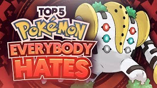 Top 5 Pokemon Everybody Hates
