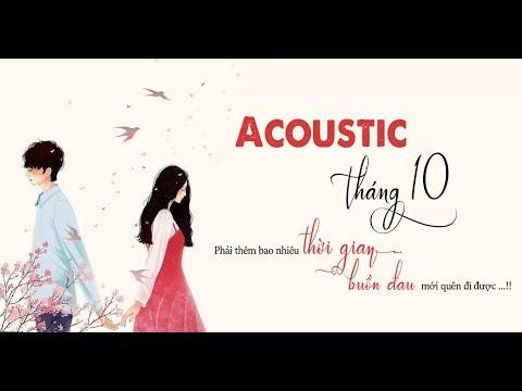 Acoustic Tháng 10 ‣ Em Gái Mưa - Thế Giới Mất Đi Một Người | Nhạc Acoustic Chọn Lọc