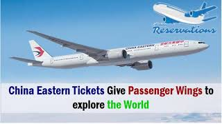 China Eastern Tickets Give passenger Wings to explore the World