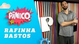 Rafinha Bastos - Pânico - 20/09/18
