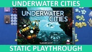 Underwater Cities - Playthrough (Static) - slickerdrips