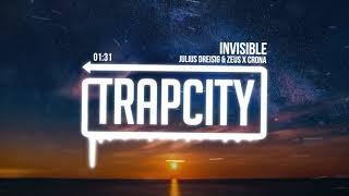 Julius Dreisig & Zeus X Crona - Invisible