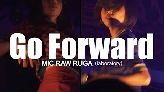 MIC RAW RUGA(laboratory) – Go Forward(Live 201123)画像