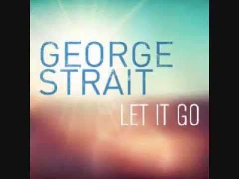 Let It Go by George Strait
