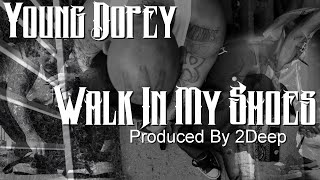 Young Dopey - Walk In My Shoes (With Lyrics On Screen)