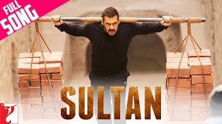 Sultan Title | Full Song | Salman Khan | Anushka Sharma | Sukhwinder Singh | Shadab Faridi