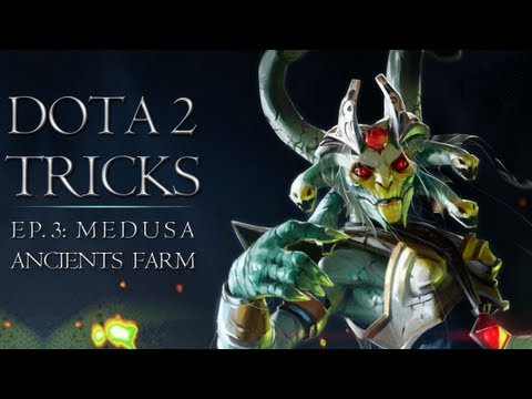 Dota 2 Tricks: Medusa Ancients Farm