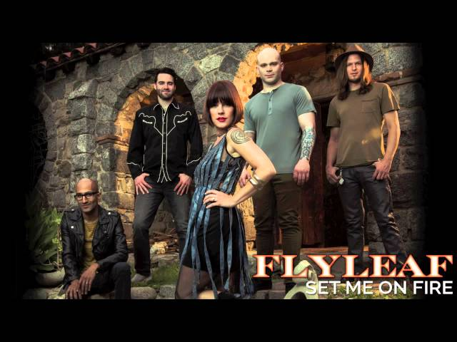 Flyleaf - Set Me On Fire (Audio)