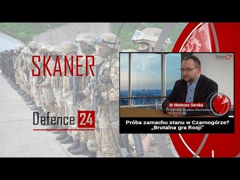 """SKANER Defence24: Próba Zamachu Stanu W Czarnogórze? """"Brutalna Gra Rosji"""""""
