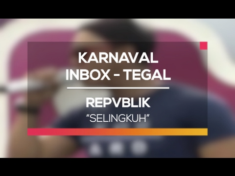 download lagu Repvblik - Selingkuh Karnaval Inbox Tegal gratis