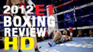 Ultimate 2012 Boxing Review Episode 1 HD