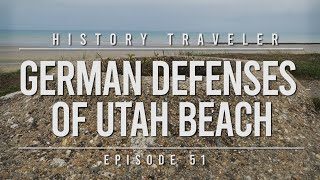 German Defenses of Utah Beach | History Traveler Episode 51