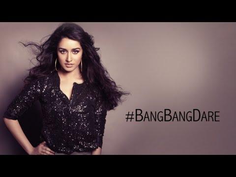 Shraddha Kapoor's Bang Bang Dare