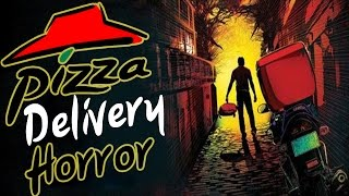 11 True Scary PIZZA DELIVERY Stories From Reddit