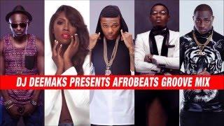 download lagu Dj Deemaks - Afrobeats Groove Mix 2014  2016 gratis