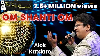 download lagu Om Shanti Om..by Alok Katdare gratis
