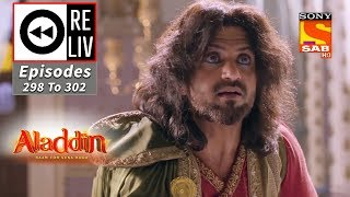 Weekly ReLIV - Aladdin - 7th October To 11th October 2019 - Episodes 298 To 302