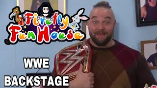 FIREFLY FUN HOUSE ON WWE BACKSTAGE! Bray shows off the universal championship
