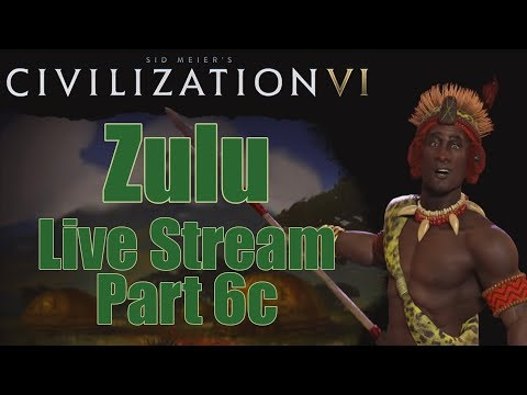 Civ 6 Livestream - Rise and Fall Expansion! - Zulu (Deity) - Part 6c