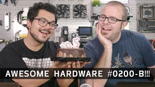Celebrating our 200th episode (with CAKE!) - Awesome Hardware #0200-B