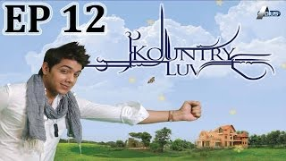Kountry Luv Episode 12