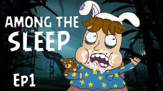 MOM CALLED ME FAT! - Among The Sleep - Part 1