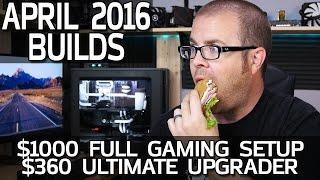 $1000 Full Gaming Setup & $360 Ultimate Upgrader - April 2016 Builds!