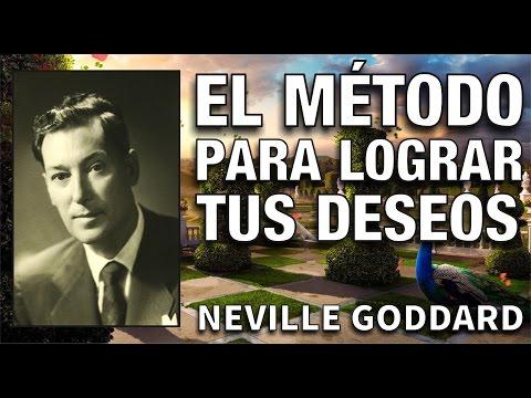 El método para que tus deseos se hagan realidad - Método de Neville Goddard - El Secreto