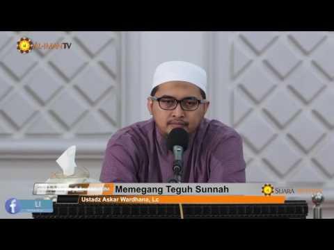 Kajian Islam: Memegang Teguh Sunnah - Ustadz Askar Wardhana, Lc