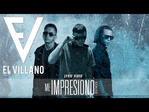 Yeyow Ft Arcangel Y El Villano – Me Impresionó (Lyric Video) videos