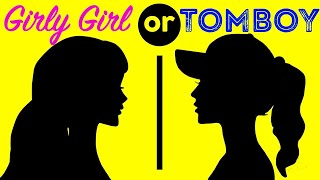 What Kind of Girl Are You? Pick One - Tomboy or Girly Girly? Personality Test