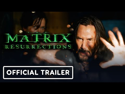 The Matrix Resurrections - Official Trailer (2021) Keanu Reeves, Carrie-Anne Moss