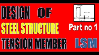 Design of Tension member steel structure (LSM) part-1 by Parag Kamlakar Pal.
