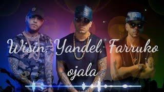 Download lagu Wisin, Yandel, Farruko_Ojala