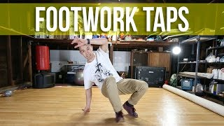 How To Breakdance | Footwork Taps | Footwork Basics