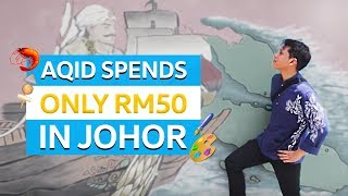 Exploring Johor with ONLY RM50! | #JOINwithAqid