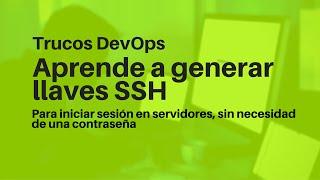 Trucos DevOps - Llaves SSH para iniciar sesión SIN contraseñas