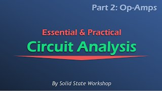 Essential & Practical Circuit Analysis: Part 2- Op-Amps
