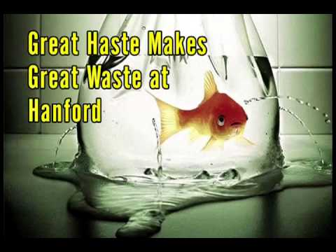 Great Haste Makes Great Waste at Hanford