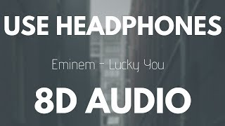 Eminem - Lucky You (Feat. Joyner Lucas) | 8D AUDIO