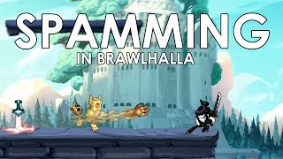 Spamming in Brawlhalla