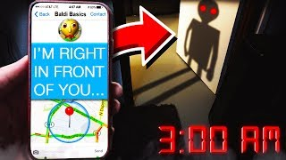 BALDI APPEARED IN REAL LIFE AT 3:00AM! **I SAW HIM!**
