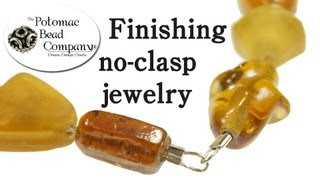 No Clasp Jewelry - How to finish jewelry without using a clasp