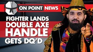 Fighter Lands Double Axe Handle, Gets DQ'd, 229 Presser Surpasses MayMac, Woodley Out For Surgery