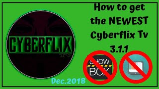 How to get the use the NEW UPDATED CYBERFLIX HD(Showbox replacement and Terrarium tv alternative)