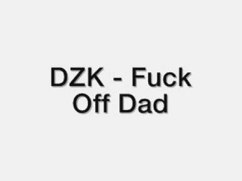 Dzk -fuck Off Dad (ytmnd Dzk haley Pt 3) video