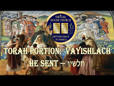 2020 Virtual House Church - Bible Study - Week 08: Va' Yishlach