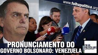 URGENTE: Governo Bolsonaro faz pronunciamento sobre tensão com ditador Maduro e Venezuela