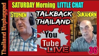 Saturday Morning Talkback Thailand with Stephen and Sukahorn #36