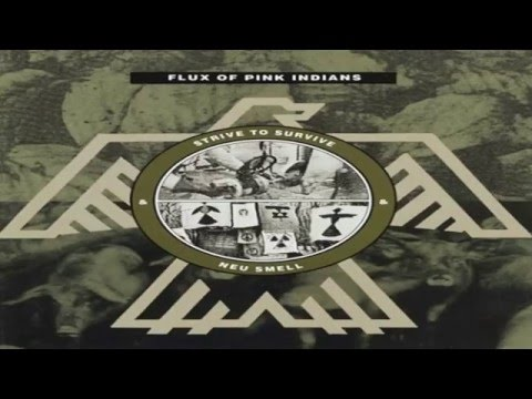 Flux of Pink Indians - Strive to Survive & Neu Smell (Full Album)